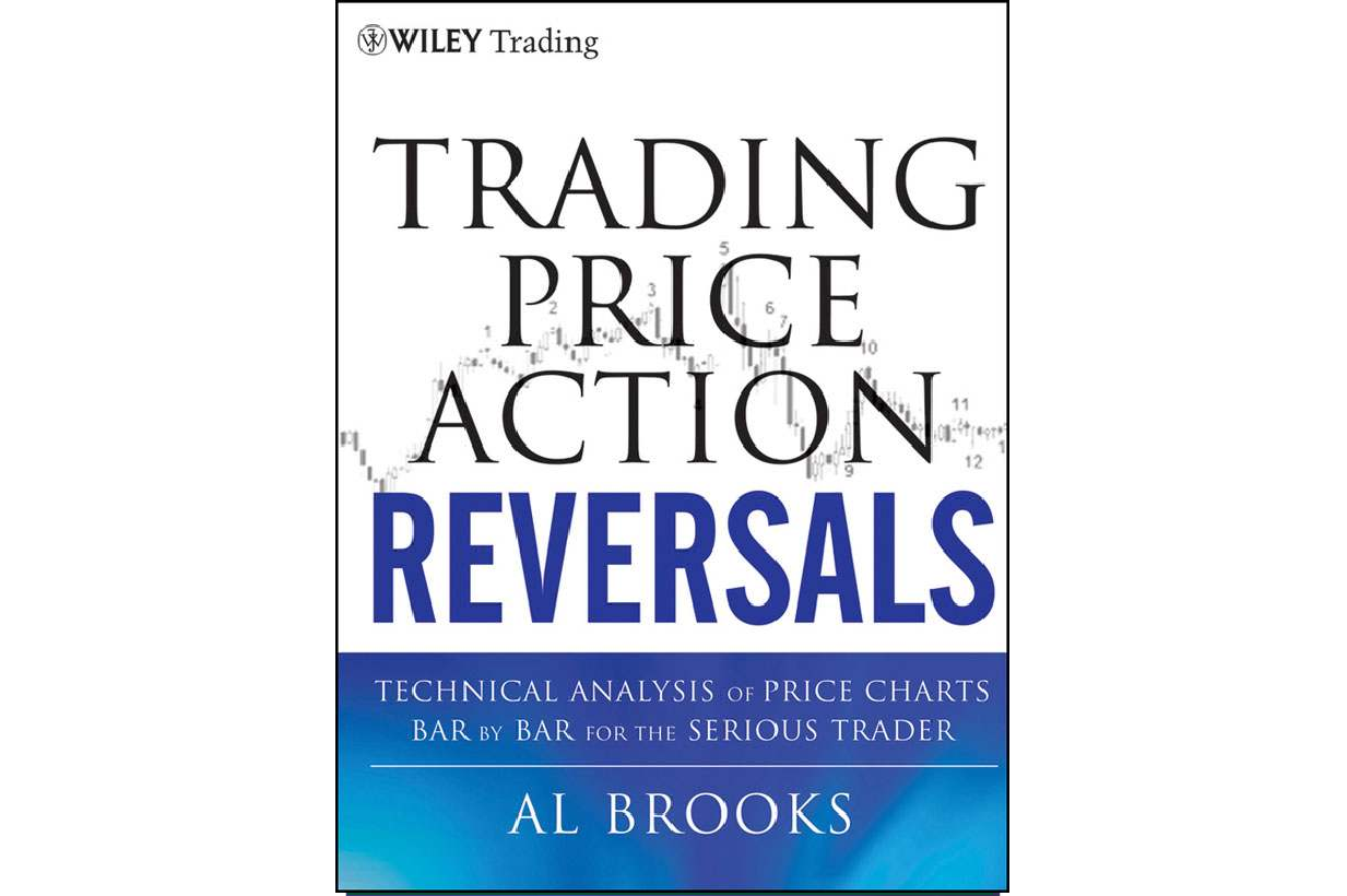 Trading Price Action Reversals - Technical Analysis of Price Charts Bar by Bar - Al Brooks